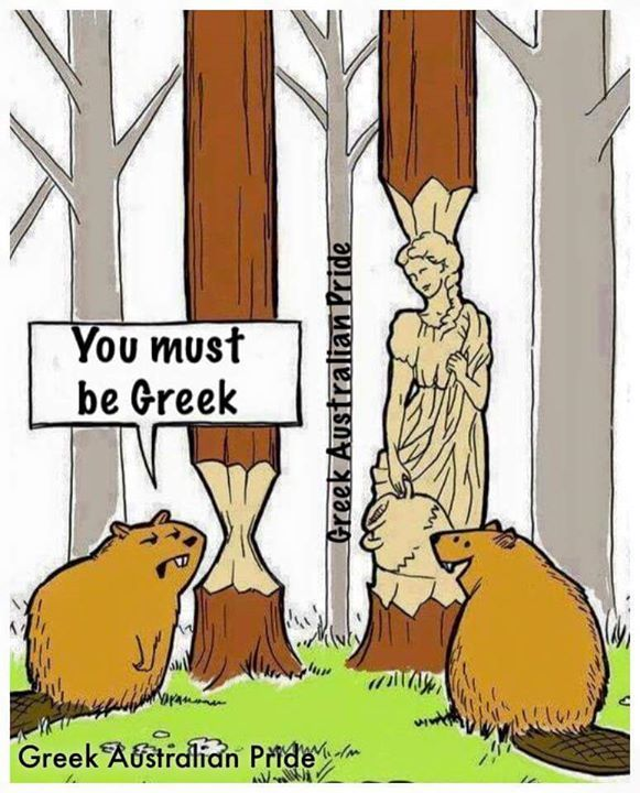 You must be Greek