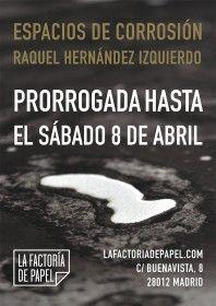 Espacios de corrosión. Raquel Hernández Izquierdo - La Factoría de Papel
