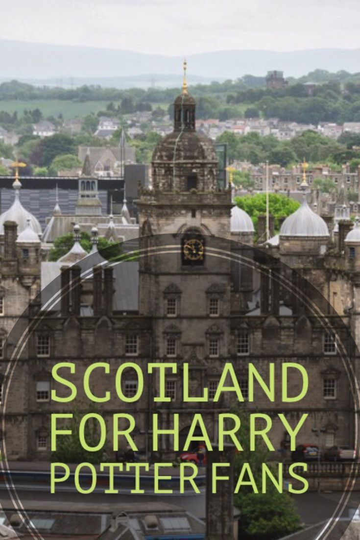 Scotland for Harry Potter Fans. A great way to find all the secret places in Edinburgh and Scotland that are Harry Potter related.