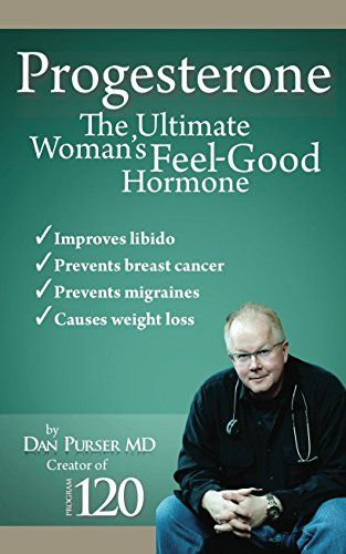 Progesterone the Ultimate Women's Feel Good Hormone: Guide to Natural Treatment of PMS, Migraines, Headache, Endometriosis, Menopause, Weight Loss, Depression and Making Your Life and Body Healthy - http://www.darrenblogs.com/2016/08/progesterone-the-ultimate-womens-feel-good-hormone-guide-to-natural-treatment-of-pms-migraines-headache-endometriosis-menopause-weight-loss-depression-and-making-your-life-and-body-healthy/