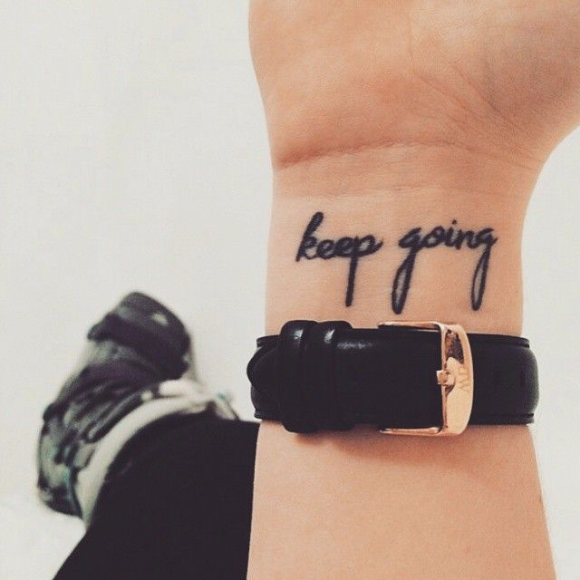 "Pin for Later: These 37 Small Quote Tattoos Will Help You Follow BIG Dreams ""Keep going."""