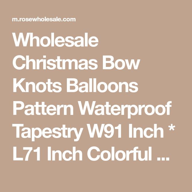 Wholesale Christmas Bow Knots Balloons Pattern Waterproof Tapestry W91 Inch * L71 Inch Colorful Online. Cheap Bow Shorts And Bow Tie Dress on Rosewholesale.com