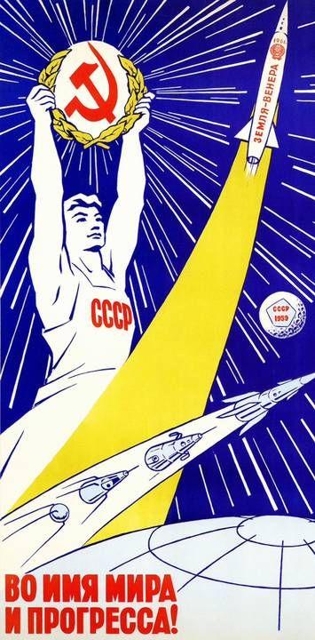"""""""En el nombre de la paz y el progreso"""" - Los carteles comunistas de la carrera espacial rusa - Libertad Digital"""