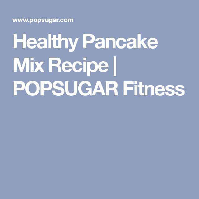Healthy Pancake Mix Recipe   POPSUGAR Fitness