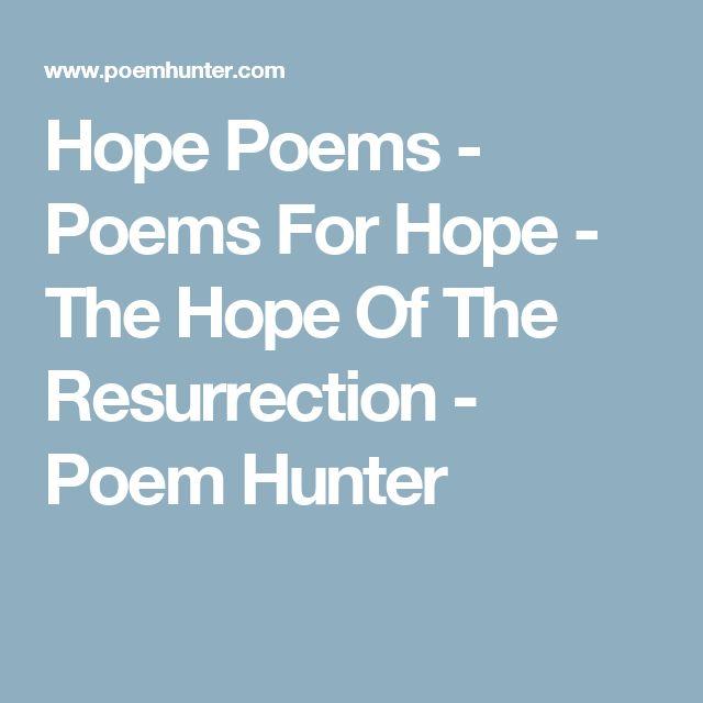 Hope Poems - Poems For Hope - The Hope Of The Resurrection - Poem Hunter