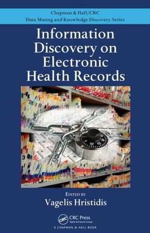 Information Discovery on Electronic Health Records; Vagelis Hristidis; Hardback