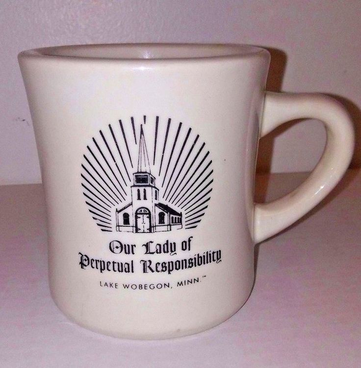 Our Lady Of Perpetual Responsibility Diner Style Coffee Mug Lake Wobegon Mn.