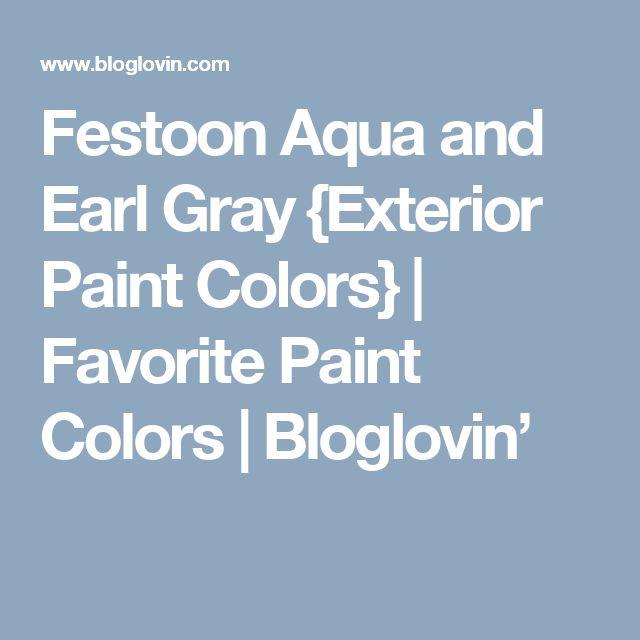 Top 10 Aqua Paint Colors For Your Home: 17 Best Ideas About Exterior Gray Paint On Pinterest