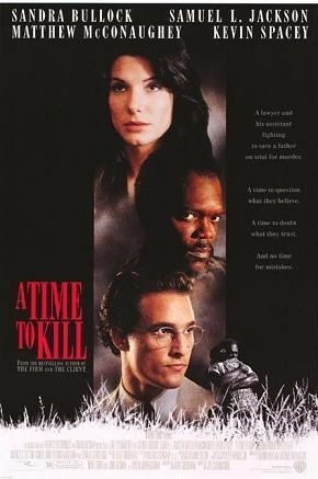 A Time To Kill- A lawyer and his assistant fighting to save a father on trial for murder. A time to question what they believe. A time to doubt what they trust. And no time for mistakes.