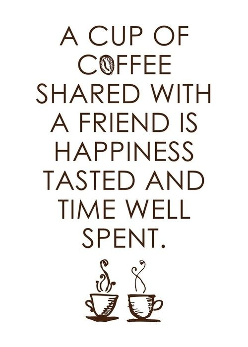 "Nothing better than sharing a great mug of coffee with someone who ""BLESSES MY HEART""!"