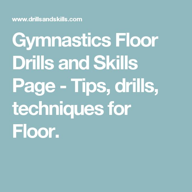 Gymnastics Floor Drills and Skills Page - Tips, drills, techniques for Floor.