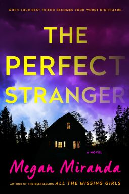In The Perfect Stranger by Megan Miranda we meet Leah, whose housemate Emmy has disappeared. And there's no trace that she ever existed.