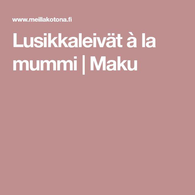 Lusikkaleivät à la mummi | Maku