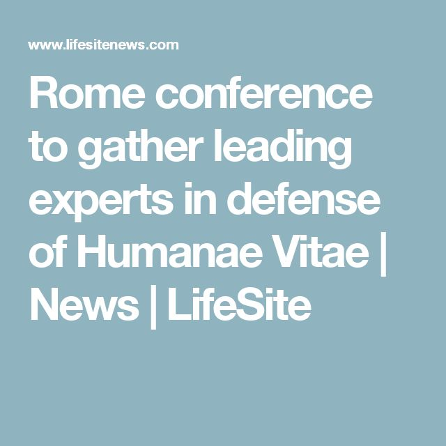 Rome conference to gather leading experts in defense of Humanae Vitae | News | LifeSite