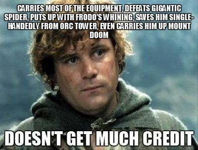 """Frodo wouldn't of gotten very far without Sam..."":"