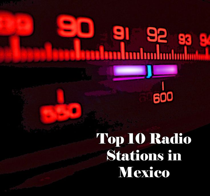 Top 10 live online Radio Stations in Mexico