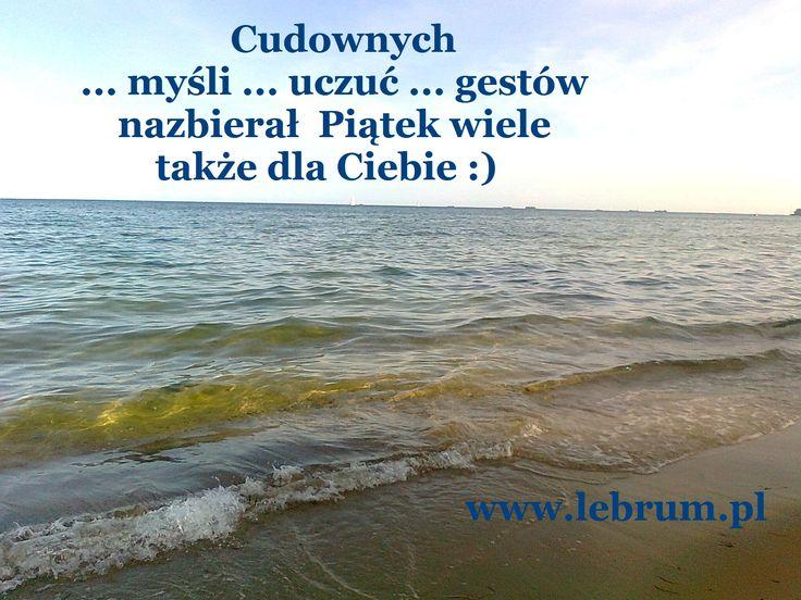 Piątek Cudownych Uczuć ... Przemyślenia o poranku : http://pierwszamysl.blogspot.com/ o miłosnych perypetiach : http://iruchna.blogspot.com o szukaniu pracy : http://bez-etatu.blogspot.com/ Widok z okna i komentarz poranka: http://jakimon.blogspot.com