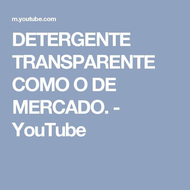 DETERGENTE TRANSPARENTE COMO O DE MERCADO. - YouTube