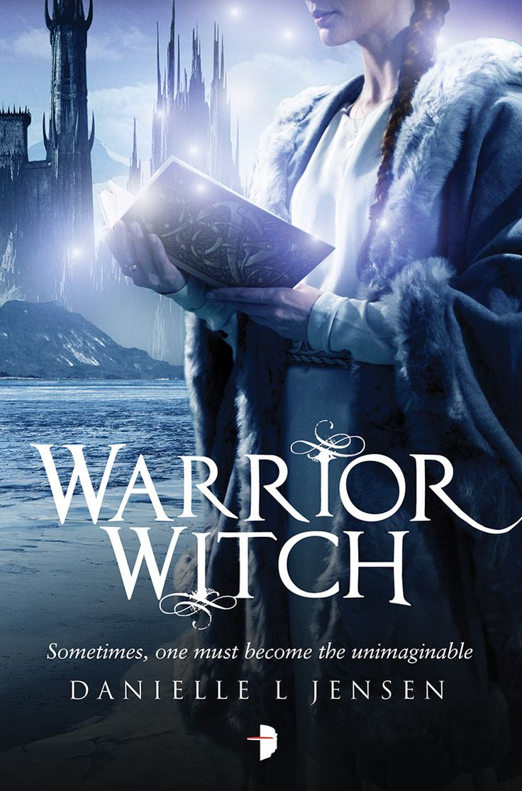 Warrior Witch (the Malediction Trilogy 3) By Danielle L Jensen
