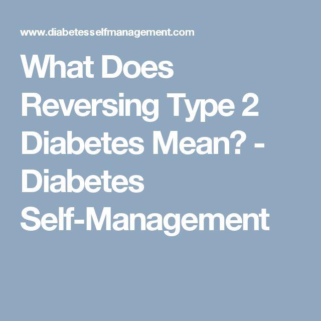 What Does Reversing Type 2 Diabetes Mean? - Diabetes Self-Management