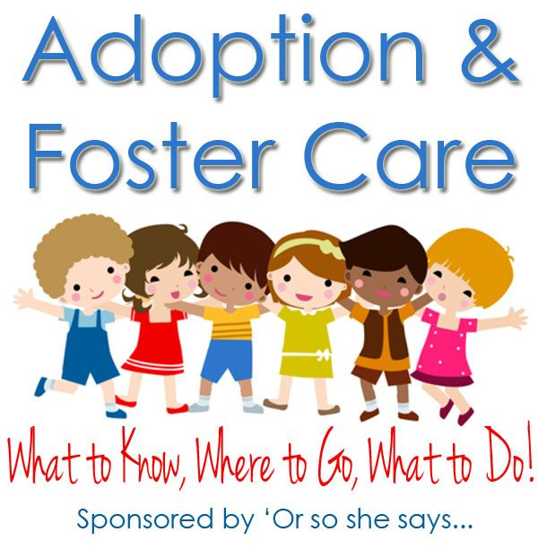 Adoption & Foster Care Information ~ What to Know, Where to Go, What to Do! www.orsoshesays.com #adoption #fostercare
