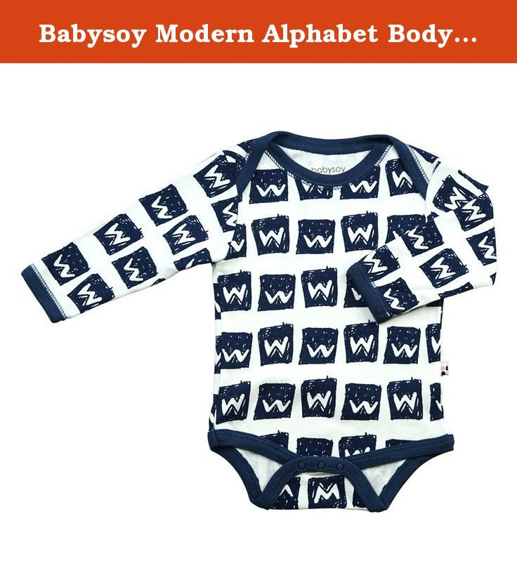 Babysoy Modern Alphabet Bodysuit (12-18 Months, W). Babysoy introduces the Modern Alphabet Collection. With modern color palette and stylish alphabet graphics on our signature luxurious comfy and soft fabrics. A-Z reason for parents to pick a color, a letter or both to put on their cute little ones.