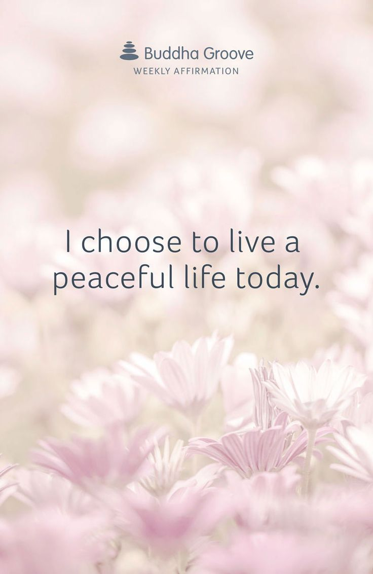 Affirmation for Peace: I choose to live a peaceful life today #affirmation
