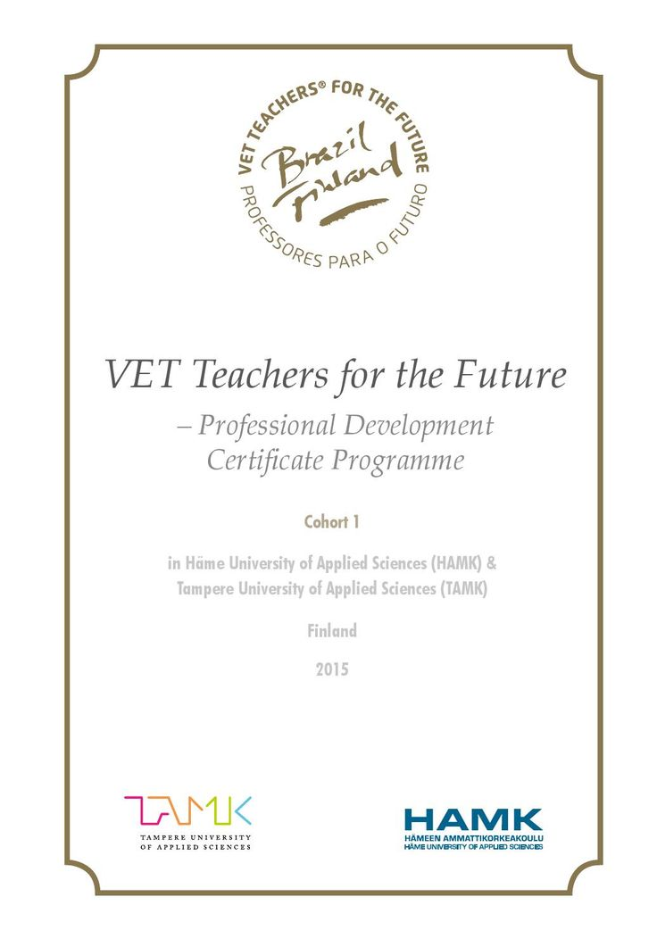 VET Teachers for the Future – Professional Development  Cohort 1, in Häme University of Applied Sciences (HAMK) & Tampere University of Applied Sciences (TAMK), Finland 2015. Seija Mahlamäki-Kultanen (edit.) HAMK Publications.