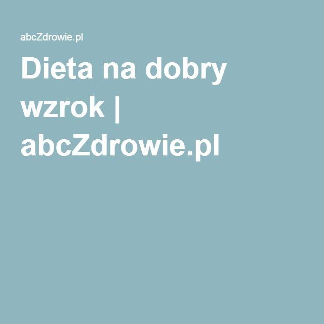 Dieta na dobry wzrok | abcZdrowie.pl