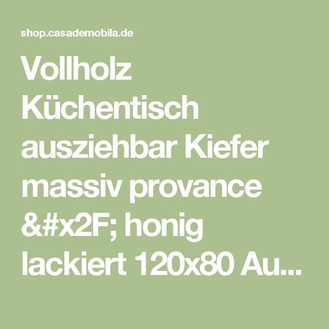 Vollholz Küchentisch ausziehbar Kiefer massiv provance / honig lackiert 120x80 Ausziehtisch