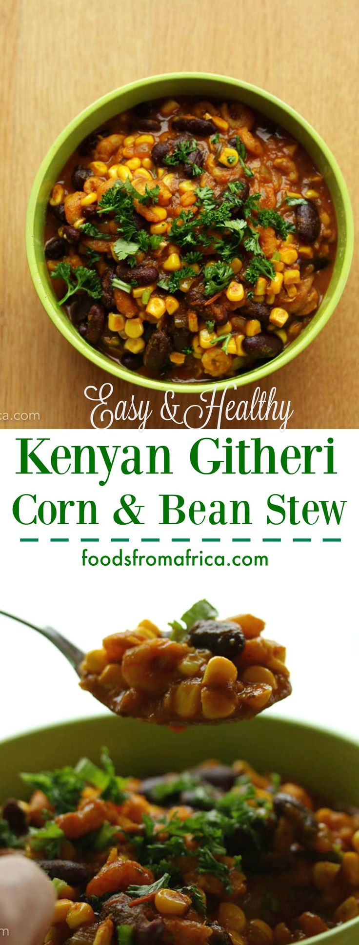 Easy, healthy and delicious Githeri (Kenyan corn and beans stew). Afro-fusion food blog | African recipes | Kenyan recipe | African food blog.