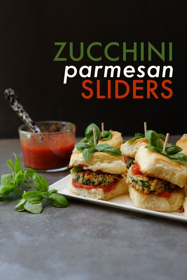 Zucchini Parmesan Sliders makes 12 sliders recipe inspired by The ...