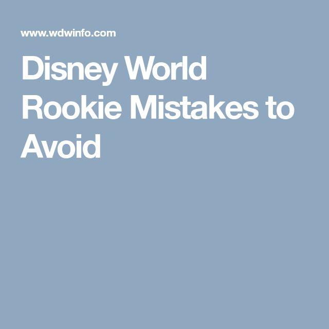 Disney World Rookie Mistakes to Avoid