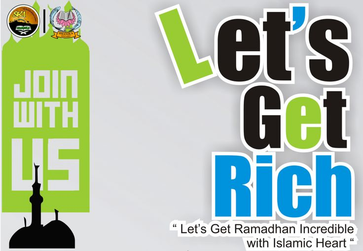 """Let's Get Rich """"Let's Get Ramadhan Incredbile With Islamic Heart"""""""