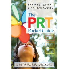 The PRT Pocket Guide: Pivotal Response Treatment for Autism Spectrum Disorders [Paperback], (applied behavior analysis, aspergers syndrome, autism, best, classroom, curriculum, disability, easy to understand, koegel, parenting)