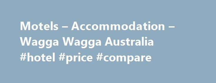 Motels – Accommodation – Wagga Wagga Australia #hotel #price #compare http://hotel.remmont.com/motels-accommodation-wagga-wagga-australia-hotel-price-compare/  #wagga motels # Motels Accommodation Nestled along the quiet, tree-lined streets of central Wagga Wagga, the Mercure offers the city s premier hotel rooms and serviced apartments. Centrally located and featuring 86 hotel rooms and self-contained apartments with a range of flexible bedding configurations, guests enjoy modern room and…