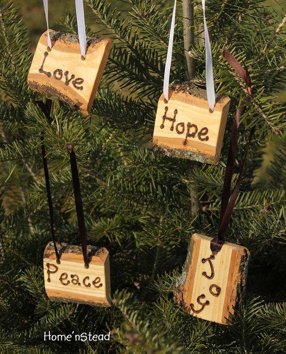 Cool idea! Rustic Country Christmas Ornament Set of 4 Hope, Love, Peace, Joy Primitive Holiday Home Decor Tree. $32.00, via Etsy.