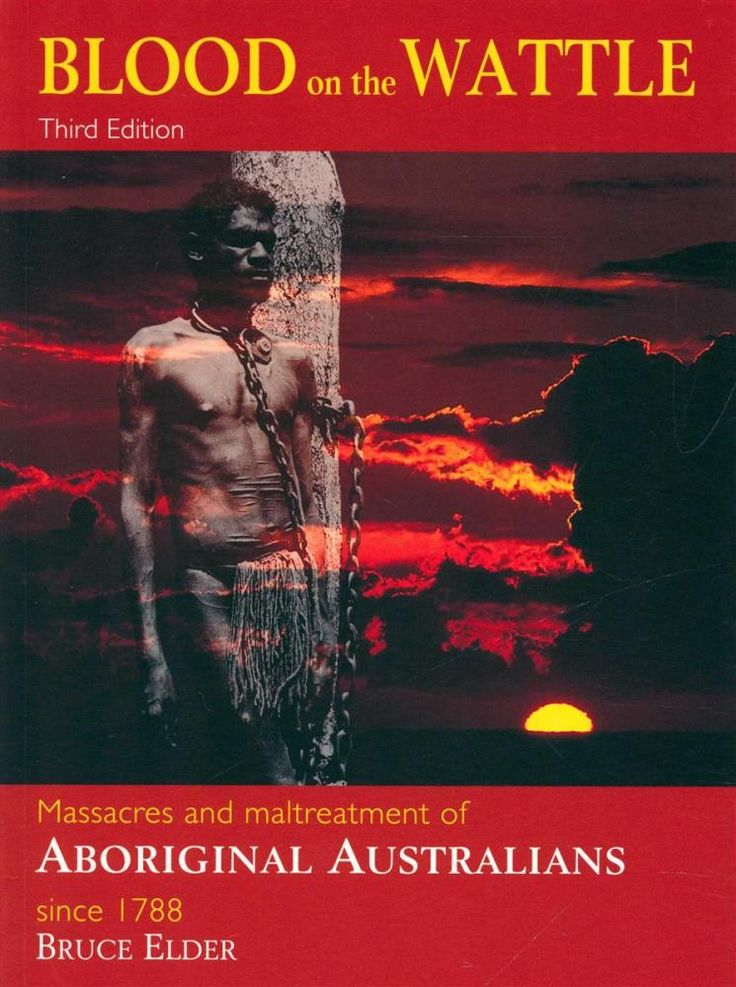Blood on the Wattle - Third Edition : Massacres and Maltreatment of Aboriginal…