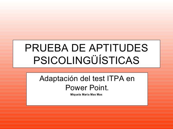 Power point prueba aptitudes psicolingüísticas