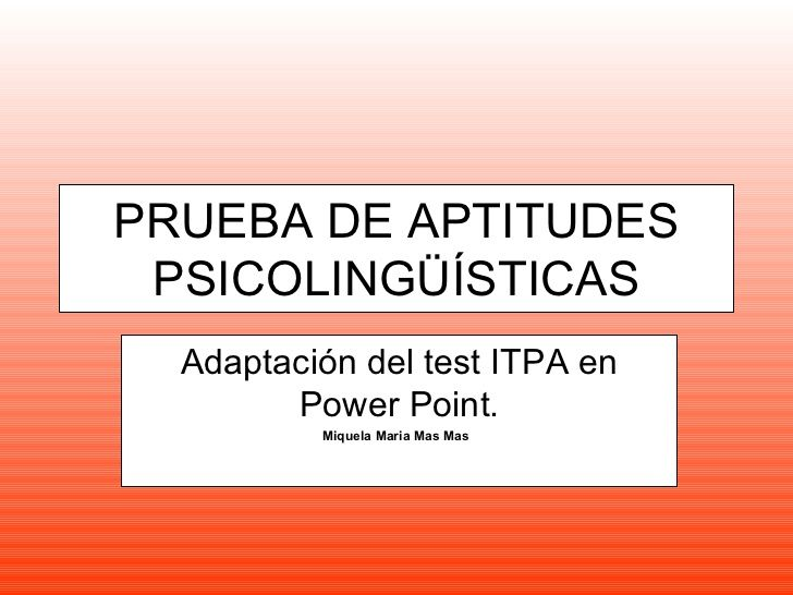 Power point prueba aptitudes psicolingüísticas