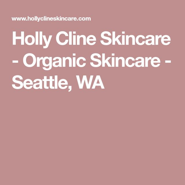 Holly Cline Skincare - Organic Skincare - Seattle, WA