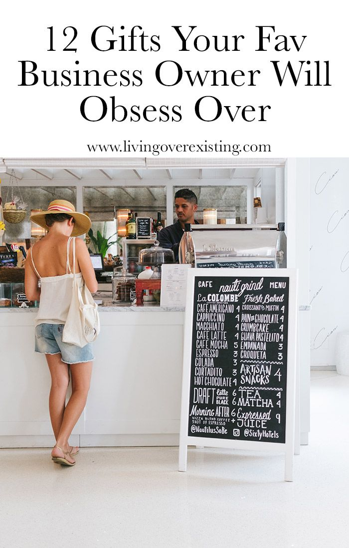 12 Gifts Your Fav Business Owner Will Obsess Over - Living Over Existing