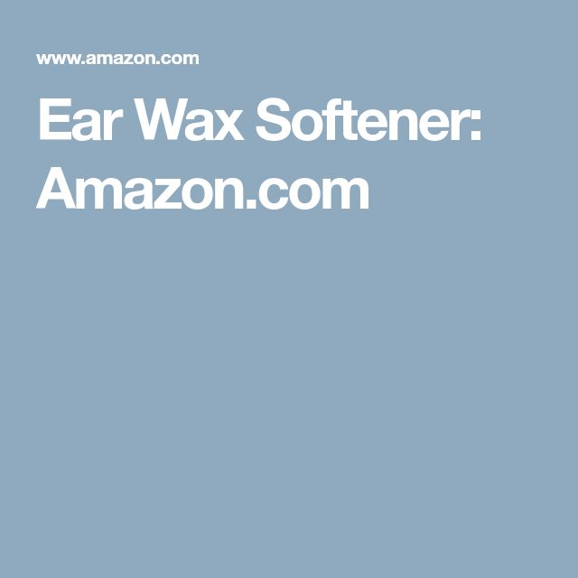 Ear Wax Softener: Amazon.com