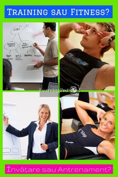 Training sau Fitness? Învăţare sau Antrenament?