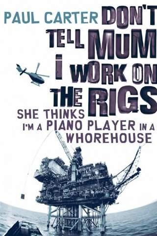 Fabulous, funny insight into the life on an oil rig