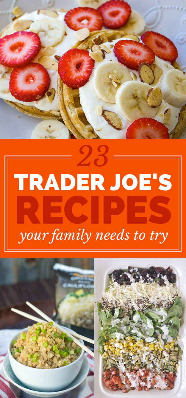 23 Trader Joe's Recipes Your Family Needs To Try