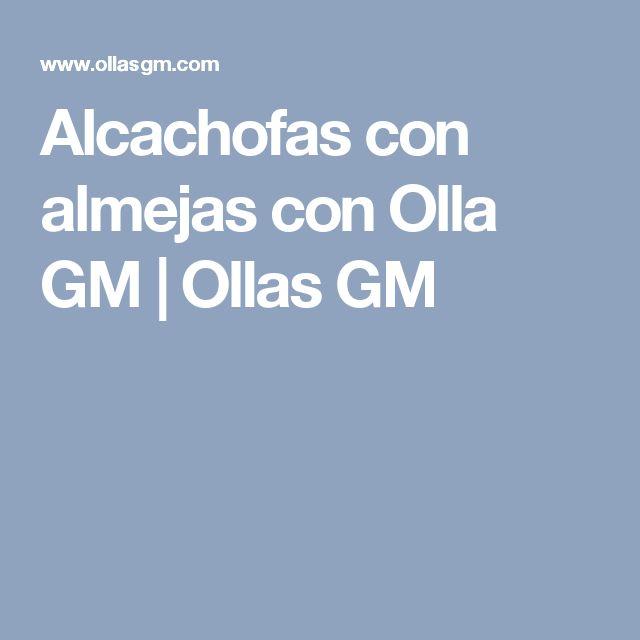Alcachofas con almejas con Olla GM | Ollas GM