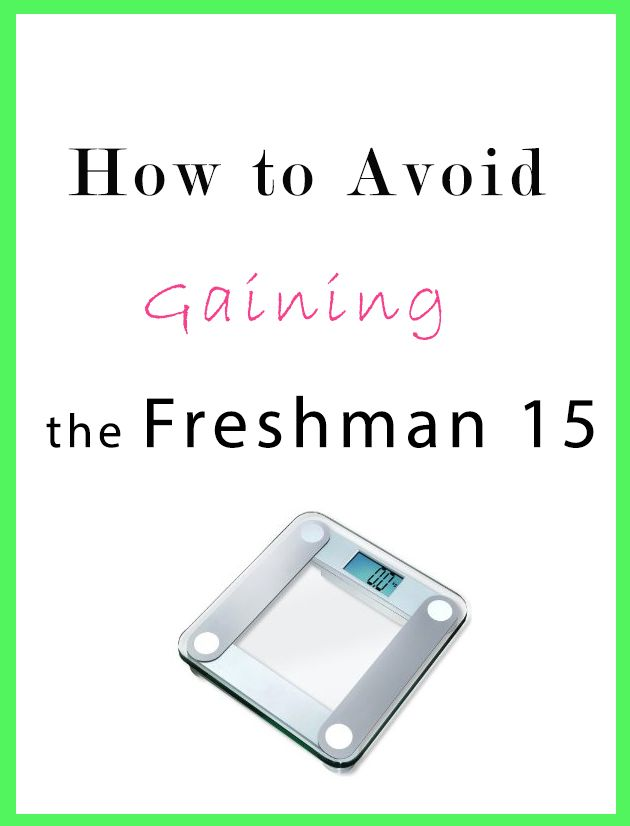 Tips from a blogger to avoid gaining the freshman 15!
