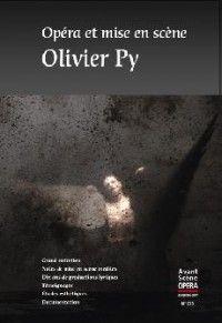 Avant-Scène Opéra #275 : Opéra et mise en scène. Olivier Py