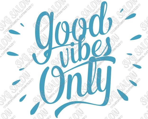 Good Vibes Only Custom DIY Iron On Vinyl Shirt or Vinyl Mug Decal Cutting File in SVG, EPS, DXF, JPEG, and PNG Format
